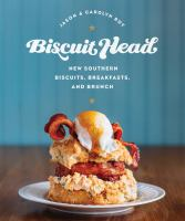 Cover image for Biscuit Head : new Southern biscuits, breakfasts, and brunch