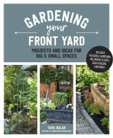 Cover image for Gardening your front yard : projects and ideas for big and small spaces