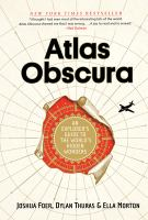 Cover image for Atlas obscura : an explorer's guide to the world's hidden wonders