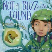 Cover image for Not a buzz to be found : insects in winter