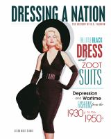 Cover image for The little black dress and zoot suits  : Depression and wartime fashions from the 1930s to 1950s