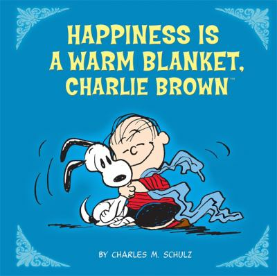 Cover image for Happiness is a warm blanket, Charlie Brown