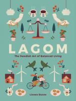 Cover image for Lagom : the Swedish art of balanced living
