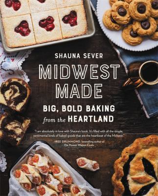 Cover image for Midwest made : big, bold baking from the heartland