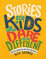 Cover image for Stories for kids who dare to be different : true tales of amazing people who stood up and stood out