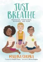 Cover image for Just breathe : meditation, mindfulness, movement, and more