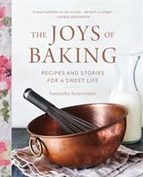 Cover image for The joys of baking : recipes and stories for a sweet life