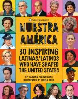 Cover image for Nuestra America : 30 inspiring latinas/latinos who have shaped the United States