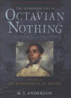 Cover image for The astonishing life of Octavian Nothing, traitor to the nation. v. #2 The kingdom on the waves