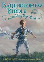 Cover image for Bartholomew Biddle and the very big wind