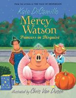 Cover image for Mercy Watson : princess in disguise