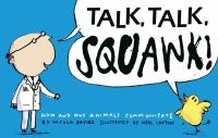 Cover image for Talk, talk, squawk! : a human's guide to animal communication