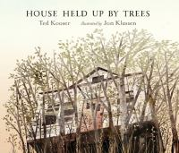 Cover image for House held up by trees : not far from here, I have seen a house held up by the hands of trees, this is its story