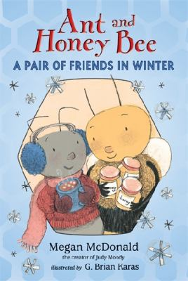 Cover image for Ant and honey bee : a pair of friends in winter