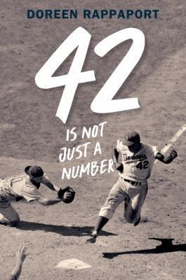 Cover image for 42 is not just a number : the odyssey of Jackie Robinson, American hero