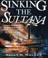 Cover image for Sinking the Sultana : a civil war story of imprisonment, greed, and a doomed journey home
