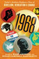 Cover image for 1968 : today's authors explore a year of rebellion, revolution, and change