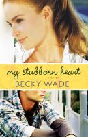 Cover image for My stubborn heart : a novel