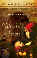 Cover image for The world of Jesus : making sense of the people and places of Jesus' day