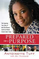 Cover image for Prepared for a purpose : the inspiring true story of how one woman saved an Atlanta school under siege