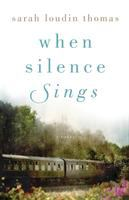 Cover image for When silence sings : a novel