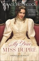 Cover image for My dear Miss Dupre
