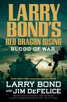 Cover image for Larry Bond's Red dragon rising : blood of war