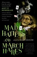 Cover image for Mad hatters and March hares : all-new stories from the world of Lewis Carroll's Alice in Wonderland