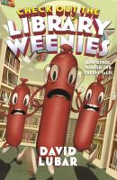 Cover image for Check out the library weenies : and other warped and creepy tales