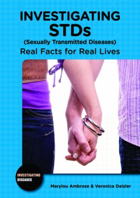 Cover image for Investigating STDs (sexually transmitted diseases) : real facts for real lives