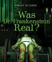 Cover image for Was Dr. Frankenstein real?