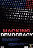 Cover image for Hacking democracy