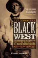 Cover image for The Black West : a documentary and pictorial history of the African American role in the westward expansion of the United States