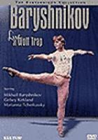 Cover image for Mikhail Baryshnikov : with Gelsey Kirkland, Marianna Tcherkassky
