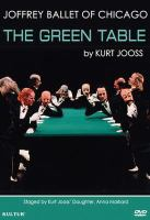 Cover image for The Green Table : A Dance of Death in 8 Scenes