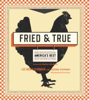 Cover image for Fried & true : more than 50 recipes for America's best fried chicken and sides