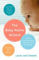 Cover image for The baby name wizard : a magical method for finding the perfect name for your baby