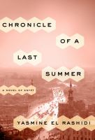 Cover image for Chronicle of a last summer : a novel of Egypt