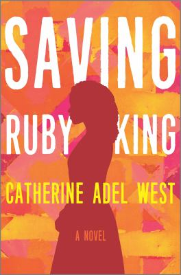 Cover image for Saving Ruby King : a novel