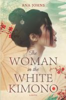Cover image for The woman in the white kimono : a novel
