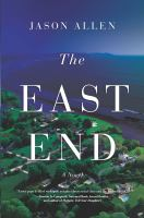 Cover image for The East end : a novel