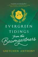 Cover image for Evergreen tidings from the Baumgartners : a novel