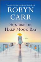 Cover image for Sunrise on Half Moon Bay : a novel