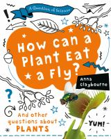 Cover image for How can a plant eat a fly? : and other questions about plants