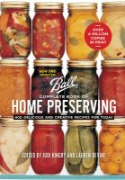 Cover image for Complete book of home preserving : 400 delicious and creative recipes for today