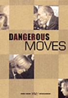 Cover image for Dangerous moves