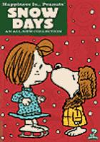 Cover image for Happiness is-- Peanuts. Snow days