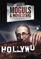 Cover image for Moguls & movie stars : a history of Hollywood