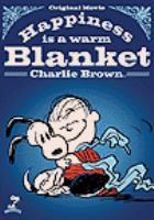 Cover image for Happiness is a warm blanket Charlie Brown