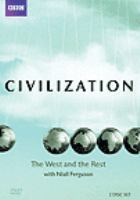 Cover image for Civilization : the West and the rest